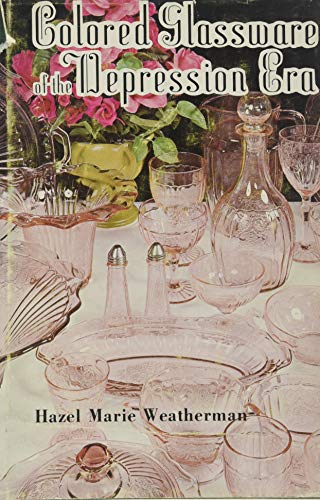 Colored Glassware of the Depression Era