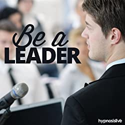 Be a Leader Hypnosis