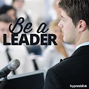 Be a Leader Hypnosis Speech