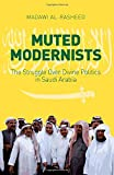 img - for Muted Modernists: The Struggle for Divine Politics in Saudi Arabia book / textbook / text book