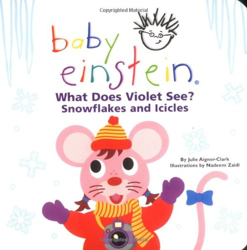 What Does Violet See? Snowflakes and Icicles (Baby Einstein)