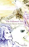 The Follower's Tale, Stephen Roger Powers, 1907056203