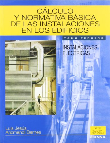Descargar Libro Cálculo Y Normativa Básica De Las Instalaciones En Los Edificios: Instalaciones Eléctricas: Vol.3 Luis Jesús Arizmendi
