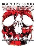 Bound by blood%3A wendigo