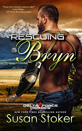 Rescuing Bryn (Delta Force Heroes Book 6) by [Stoker, Susan]