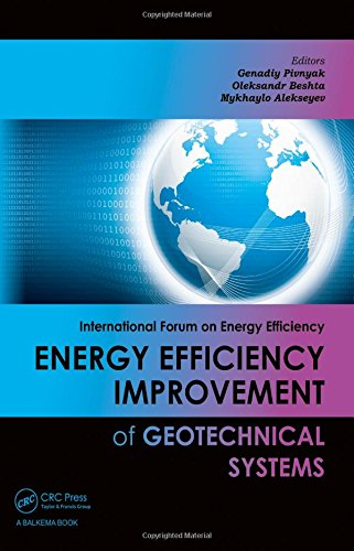 Energy Efficiency Improvement Of Geotechnical Systems  International Forum On Energy Efficiency