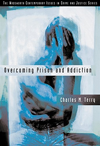 Overcoming Prison and Addiction (Contemporary Issues in Crime and Justice Series)