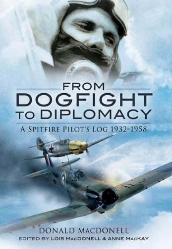 Download From Dogfight to Diplomacy: A Spitfire Pilot's Log 1932-1958 pdf