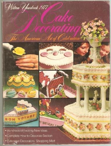 Wilton Yearbook 1977 Cake Decorating (The American Art of Celebration)