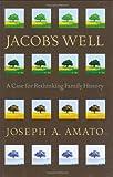 Jacob's Well, Joseph A. Amato, 0873516133