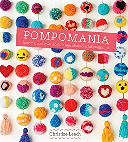 Pompomania: How to Make Over 20 Cute and Characterful ...