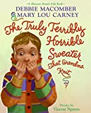 The Truly Terribly Horrible Sweater...That Grandma Knit (Blossom Street Kids Books)