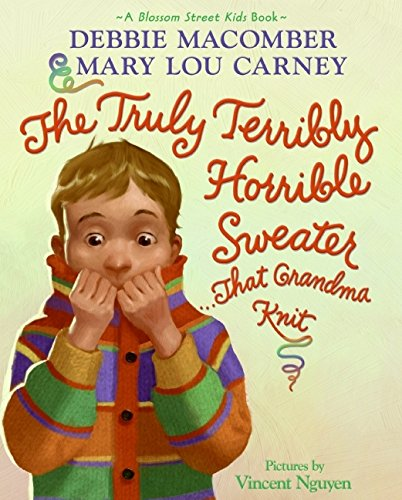 The Truly Terribly Horrible Sweater...That Grandma Knit (Blossom Street Kids - Sweater Warehouse