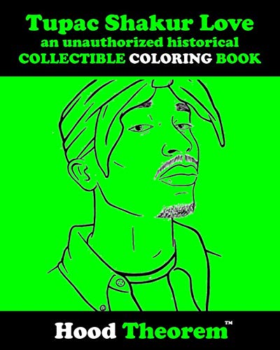 Tupac Shakur Love an unauthorized historical COLLECTIBLE COLORING BOOK