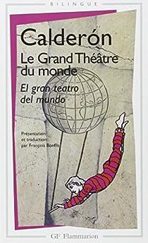 Le Grand Théâtre du monde  par Calderon de la Barca