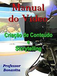 Manual do Vídeo: Criação de Conteúdo e Storytelling