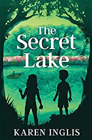 The Secret Lake: A children's mystery adven
