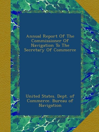 Read Online Annual Report Of The Commissioner Of Navigation To The Secretary Of Commerce pdf epub