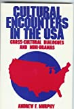 Cultural Encounters in the U. S. A. : Cross-Cultural Dialogues and Mini-Dramas, Murphy, Andrew, 0844207152