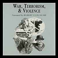 War, Terrorism, and Violence