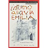 Intorno Alla Via Emilia: Per Una Geografia Culturale Dell'Italia Contemporanea by Franco Nasi (2001-01-06)