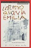 img - for Intorno Alla Via Emilia: Per Una Geografia Culturale Dell'Italia Contemporanea by Franco Nasi (2001-01-06) book / textbook / text book