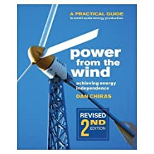 Power from the Wind - 2nd Edition: A Practical Guide to Small Scale Energy Production