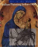 Italian Painting Before 1400, David Bomford and Jill Dunkerton, 0300061447
