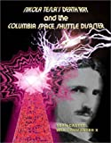 Nikola Tesla's Death Ray and the Space Shuttle Columbia Disaster, Sean Casteel, 1892062569