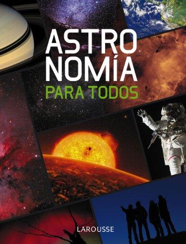 Descargar Libro Astronomía Para Todos Larousse Editorial