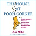 The House at Pooh Corner (Dramatized) Radio/TV Program by A. A. Milne Narrated by Stephen Fry, Judi Dench, Michael Williams