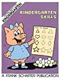 Kindergarten Skills, Schaffer, Frank Publications, Inc. Staff and Judy Nayer, 0867340126