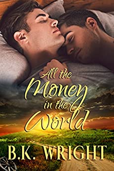 All the Money in the World by [Wright, B.K.]