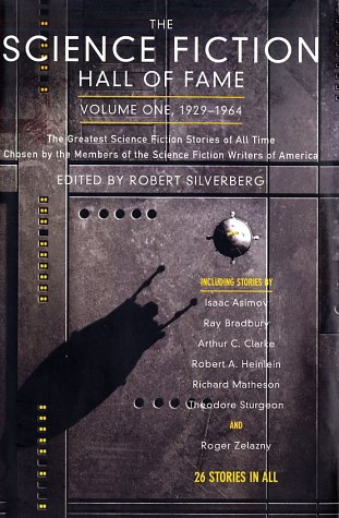 The Science Fiction Hall of Fame, Volume One 1929-1964: The Greatest Science Fiction Stories of All Time Chosen by the M