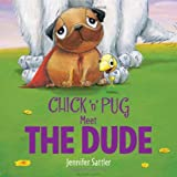 Chick 'n' Pug Meet the Dude, Jennifer Sattler, 1599907607
