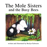 The Mole Sisters and the Busy Bees, Roslyn Schwartz, 1550376624