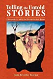 Telling the Untold Stories : Encounters with the Resurrected Jesus, Butcher, John Beverley, 1563383489