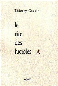Le rire des lucioles : Contes et haïkus par Thierry Cazals