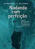 capa de Nadando com perfeição: O Guia De Condicionamento Físico, Treinamento E Competição Para Nadadores Masters