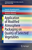 Application of Modified Atmosphere Packaging on Quality of Selected Vegetables, Arvanitoyannis, Ioannis and Bouletis, Achilleas, 3319102311