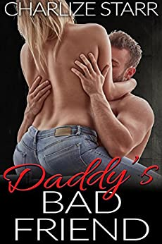 Daddys Bad Friend Charlize Starr ebook product image