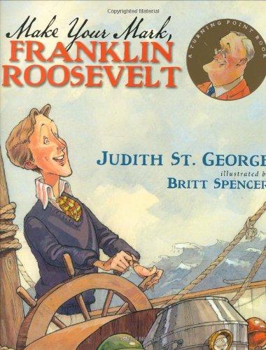 Make Your Mark, Franklin Roosevelt (Turning Point Books)