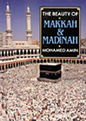 The Beauty of Makkah & Madinah