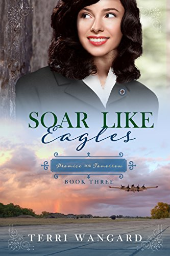Soar Like Eagles (Promise for Tomorrow Book 3) by [Wangard, Terri]