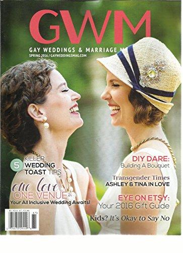 (GWM GAY WEDDINGS & MARRIAGE MAGAZINE, SPRING, 2016 ( ONE LOVE ONE VENUE ))