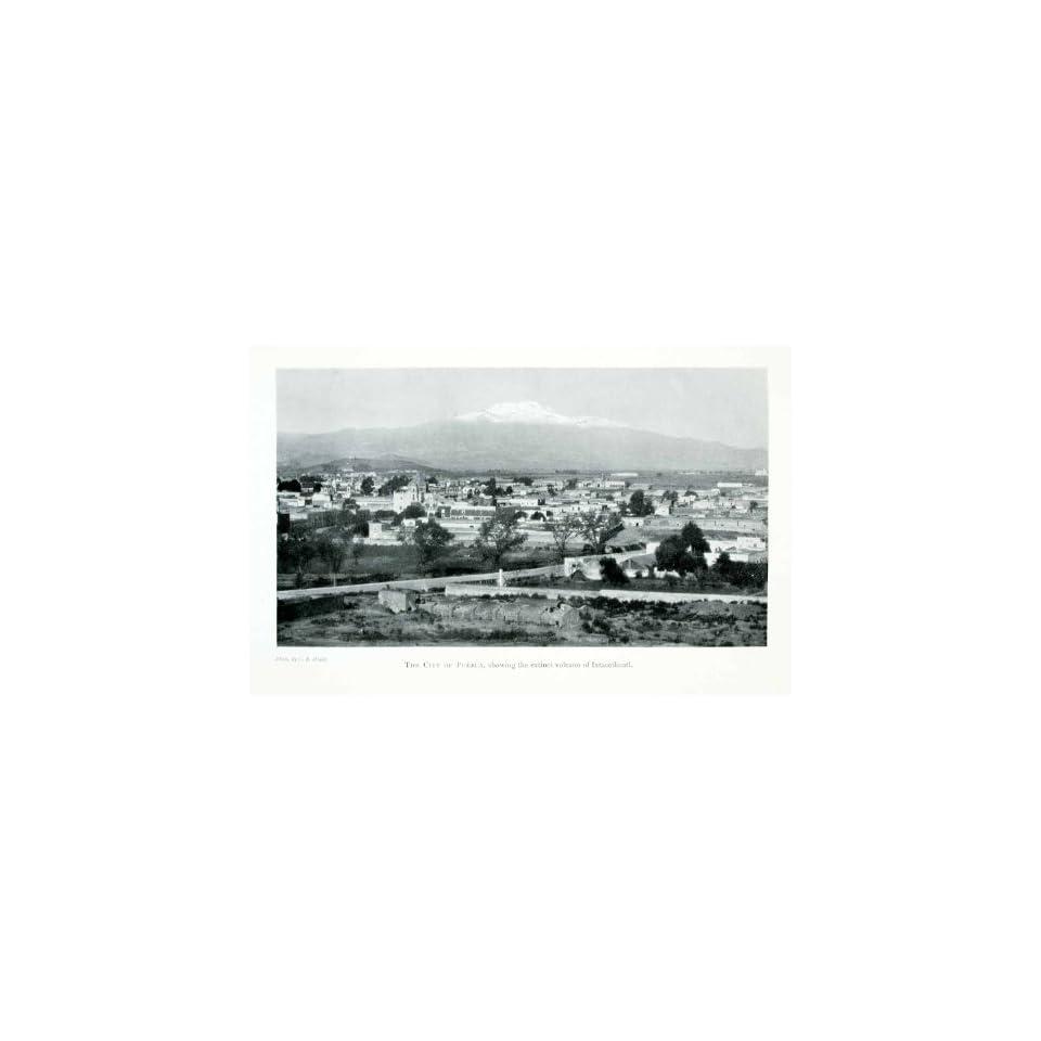 1907 Print Puebla Mexico Cityscape Ixtaccihuatl Volcano Mountains Town Valley   Original Halftone Print