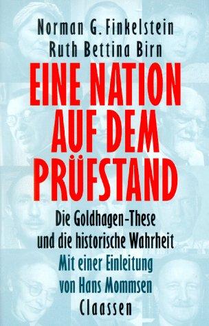 Eine Nation auf dem Prüfstand. Die Goldhagen-These und die historische Wahrheit