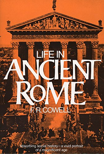 Life in Ancient Rome: Absorbing Social History--A Vivid Portrait of a Magnificent Age (Perigee)