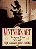 The Vintner's Art, Hugh Johnson and James Halliday, 0671728881
