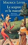 Le Sceptre et la Marotte, histoire des fous de cour par Lever